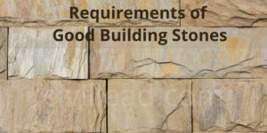 Requirements of Good Building Stones