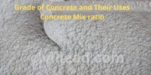 Grade of Concrete And Their Uses - Concrete Mix Ratio