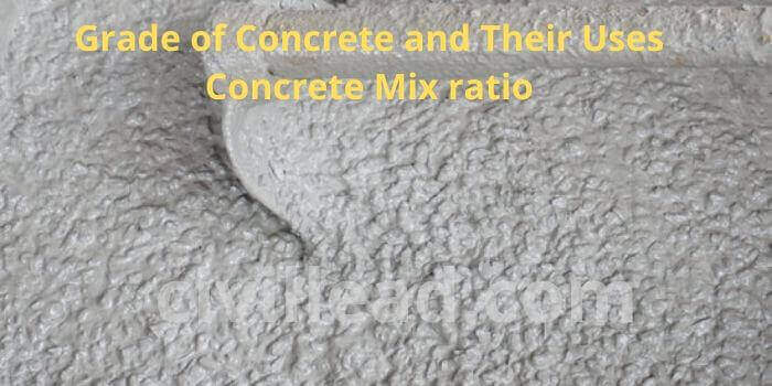 Grade of Concrete And Their Uses - Concrete Mix Ratio
