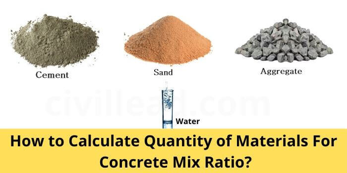 How to Calculate Quantity of Materials For Concrete Mix Ratio
