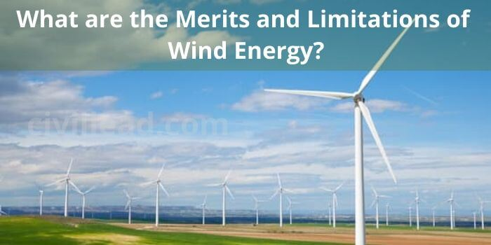 What are the Merits and Limitations of Wind Energy?