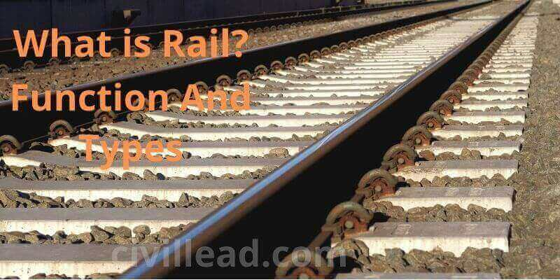 What is Rails? Functions and Types of rails Civil Lead
