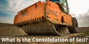 What is the Consolidation of Soil? Types & Process