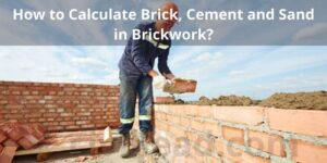 How to Calculate Brick, Cement and Sand in Brickwork?