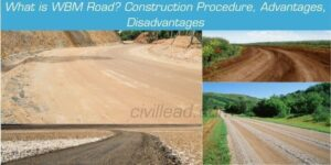 What is WBM Road? Construction Procedure, Advantages, Disadvantages