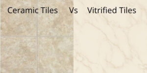 Difference Between Ceramic tiles and Vitrified Tiles