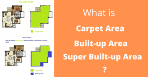 What is Carpet Area, Built-Up Area and Super built-Up Area?