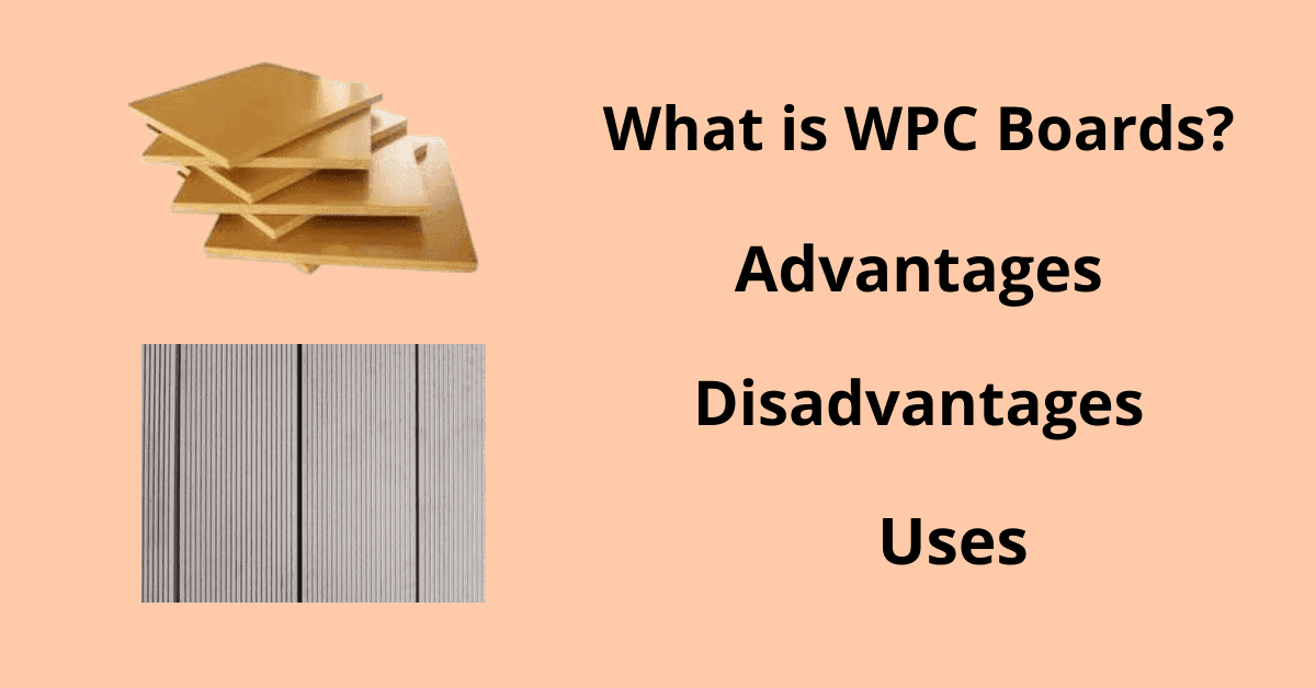 What is WPC Boards? Definition,Advantages,Disadvantages & Uses