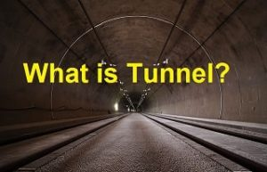 Advantages And Disadvantages of Tunnels