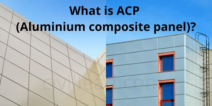 What is ACP (Aluminium composite panel)? - Definition, Advantages, Disadvantages