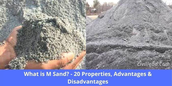 What is M Sand - 20 Properties, Advantages & Disadvantages
