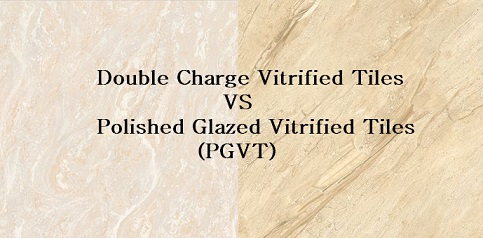 Double Charge Vitrified Tiles Vs Polished Glazed Vitrified Tiles (PVGT) Civil Lead