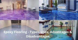 Epoxy Flooring - Types, Uses, Advantages & Disadvantages
