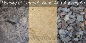 Density of cement, density of Sand, Density of Aggregate
