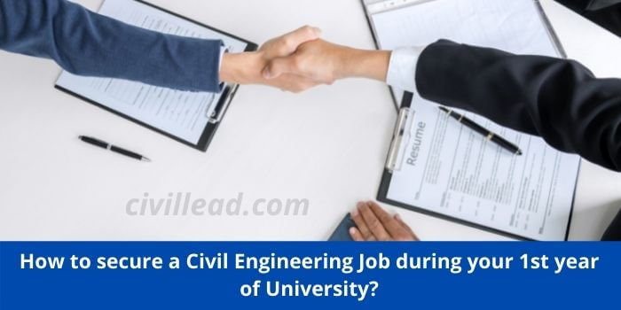 How to secure a civil engineering job during your 1st year of university