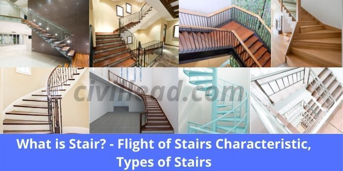 What is Stair - Flight of Stairs, Characteristic, Types