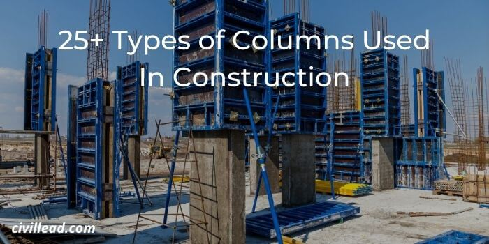25+ Types of Columns Used In Construction